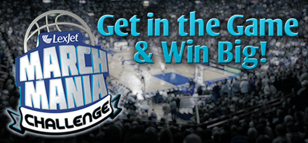 Join the madness with LexJet through April 3 with our March Mania Challenge. There are no stats to analyze or complicated brackets to fill out. Simply go to the LexJet March Mania Challenge page and enter your contact information.