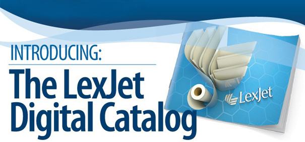 Now available online is LexJet's Digital Catalog, a flipable product guide that includes all of the media, printers, ink, laminates, and accessories available at LexJet.com.