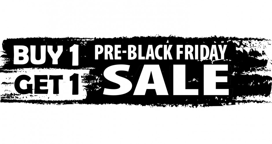 Pre-Black Friday BOGO Starts Now!