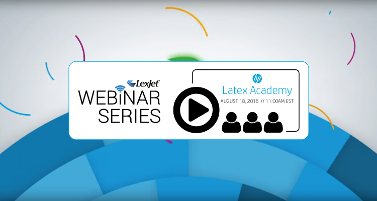 HP Latex Webinar: Learn the Latest from the HP Experts