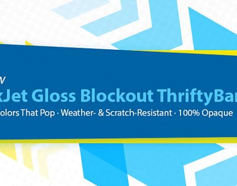 Introducing: LexJet Gloss Blockout ThriftyBanner