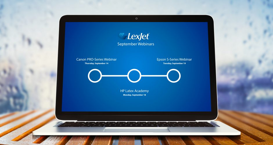 Learn More. Save More at LexJet Printer Webinars