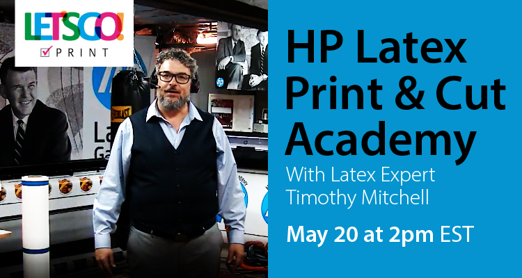 Let's Go: HP Latex Print and Cut Academy with Timothy Mitchell