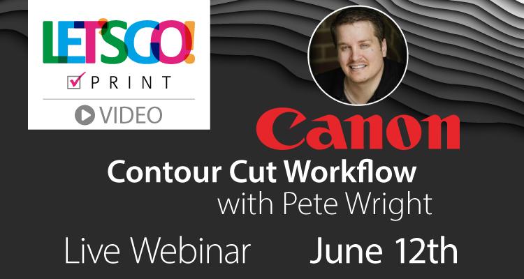 Let's Go: Canon imagePROGRAF PRO-Series Contour Cut Workflow