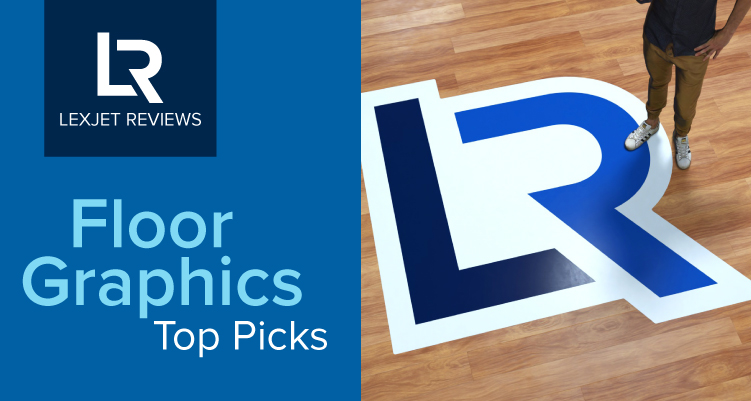 LexJet Reviews: Choosing the Right Media for Your Floor Graphics