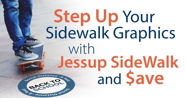 Step up Your Sidewalk Graphics with Jessup SideWalk and Save