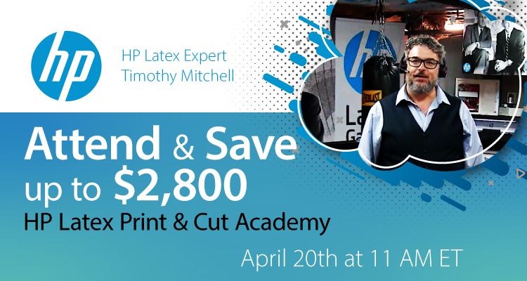 Timothy Mitchell Hosts the Live April HP Latex Print & Cut Academy