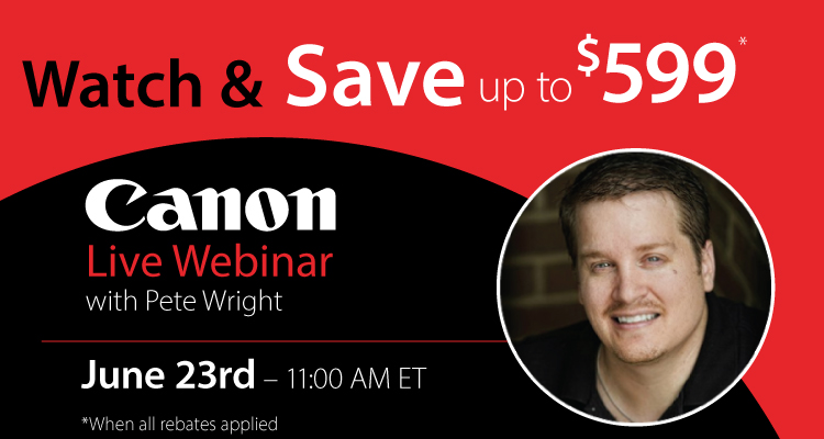 Live Webinar: Tune in and Save with Pete Wright and Canon